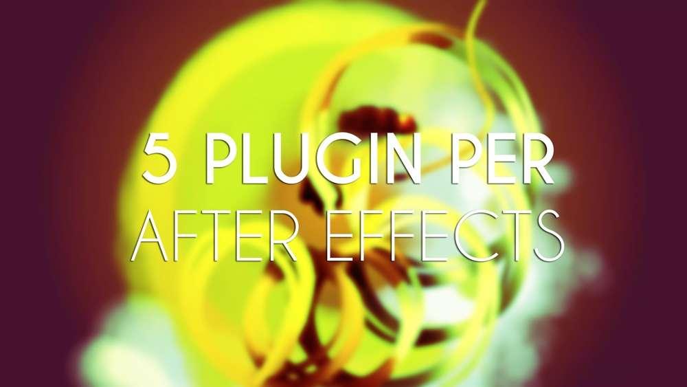 I migliori plugin per fare effetti in After Effects