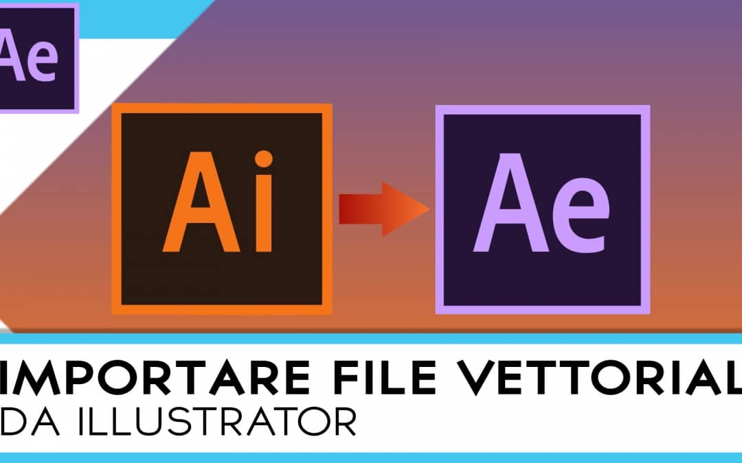 Importare File Vettoriali in After Effects – Pillola #6