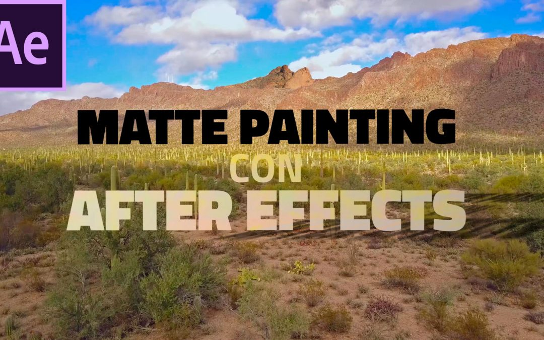 Tutorial After Effects: Matte Painting