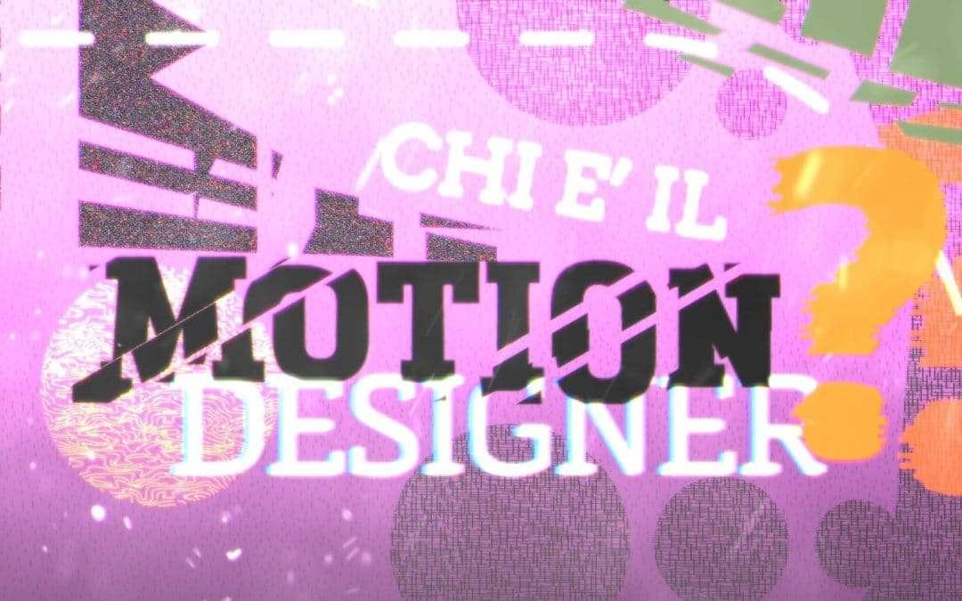 Chi è il Motion Designer?